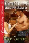 Enticed by the Billionaire Cowboy - Paige Cameron