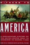 Witness to America: Documentary History of the United States from Its Discovery to Modern Times - Henry Steele Commager, Allan Nevins