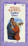 Golden Glory - Stella Bagwell