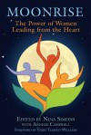 Moonrise: The Power of Women Leading from the Heart - Nina Simons, Terry Tempest Williams, Anneke Campbell