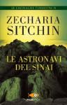 Le astronavi del Sinai: Le cronache terrestri II (Italian Edition) - Zecharia Sitchin