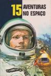 15 Aventuras no espaço (Série 15, #26) - Claire Godet, Claude Appell, Jean-Marie Pelaprat, Alexei Nikolayevich Tolstoy, Paul Cogan
