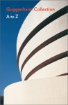 Guggenheim Museum Collection: A to Z - Solomon R. Guggenheim Museum