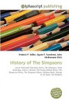 History of the Simpsons - Frederic P. Miller, Agnes F. Vandome, John McBrewster