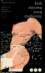 Jeśli zimową nocą podróżny - Italo Calvino, Anna Wasilewska