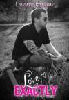 Love Exactly (Sticks & Stones) - Cassandra Giovanni, E.S. Tom