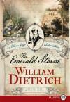 The Emerald Storm LP: An Ethan Gage Adventure - William Dietrich