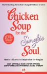 Chicken Soup for the Single's Soul: Stories of Love and Inspiration for Singles - Jack Canfield, Mark Victor Hansen, Jennifer Reade Hawthorne, Marci Shimoff