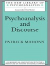 Psychoanalysis and Discourse (The New Library of Psychoanalysis) - Patrick Mahony