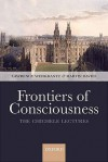 Frontiers of Consciousness: The Chichele Lectures - Lawrence Weiskrantz, Martin Davies