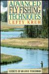 Advanced Fly Fishing Techniques: Secrets of an Avid Fisherman - Lefty Kreh