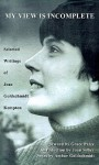 My View Is Incomplete: Selected Writings of Jean Goldschmidt Kempton - Jean Goldschmidt Kempton, Grace Paley, Joan Silber