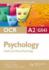 Ocr A2 Psychology: Health And Clincial Psychology (Student Unit Guides) - David Clarke