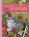 Adorable Animals You Can Paint - Jane Maday
