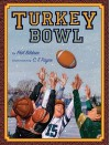 Turkey Bowl - Phil Bildner, C.F. Payne