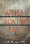 When States Fail: Causes and Consequences - Robert I. Rotberg