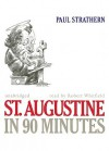 St. Augustine in 90 Minutes [With Earbuds] (Other Format) - Paul Strathern, Robert Whitfield