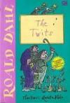 The Twits: Keluarga Twit - Quentin Blake, Roald Dahl