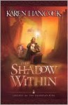 The Shadow Within (Legends of the Guardian-King #2) - Karen Hancock