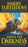 Jaws of Darkness (World at War, Book 5) - Harry Turtledove