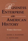Business Enterprise in American History - Mansel G. Blackford, K. Austin Kerr