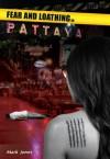 Fear and Loathing in Pattaya - Mark Jones