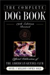 The Complete Dog Book, 19th Edition - The American Kennel Club, American Kennel Club