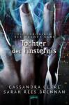 Tochter der Finsternis: Die Chroniken des Magnus Bane (04) (German Edition) - Sarah Rees Brennan, Ulrike Köbele, Cassandra Clare