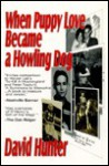 When Puppy Love Became A Howling Dog - David Hunter