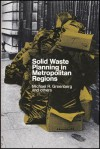 Solid Waste Planning in Metropolitan Areas - Michael R. Greenberg