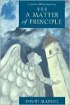 A Matter of Principle - David Manuel