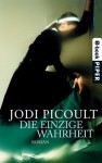 Die einzige Wahrheit - Ulrike Wasel, Klaus Timmermann, Jodi Picoult