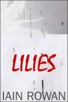 Lilies - Iain Rowan