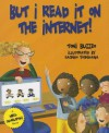 But I Read It on the Internet! - Toni Buzzeo, Sachiko Yoshikawa
