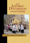 The Liturgy Documents: Supplemental Documents for Parish Worship, Devotions, Formation and Catechesis - Op Mark Wedig, Cpps Joyce Ann Zimmerman, Corinna Laughlin, Paul Ford, Bishop Wilton Gregory, John Pawlikowski, et al.