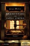 Promettimi che sarai libero - Jorge Molist, Roberta Bovaia