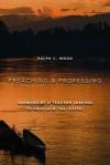 Preaching and Professing: Sermons by a Teacher Seeking to Proclaim the Gospel - Ralph C. Wood