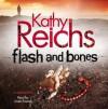 Flash and Bones - Kathy Reichs, Linda Emond