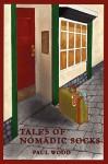 Tales of Nomadic Socks - Paul Wood