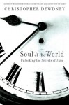 Soul of the World: Unlocking the Secrets of Time - Christopher Dewdney, World Intellectual Property Organization (WIPO