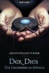 Die Legenden von Attolia 1: Der Dieb (German Edition) - Megan Whalen Turner, Maike Claußnitzer