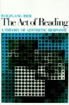 The Act of Reading: A Theory of Aesthetic Response - Wolfgang Iser
