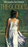 The Goddess - Miranda Seymour