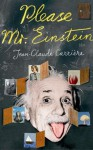 Please Mr Einstein - Jean-Claude Carrière