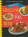 3 Books in 1 Grilling/Foil/Beer Cookbook - Louis Weber