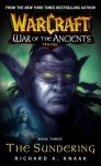The Sundering (WarCraft: War of the Ancients, #3) - Richard A. Knaak