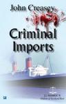 Criminal Imports - John Creasey