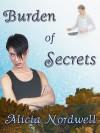 Burden of Secrets - Alicia Nordwell