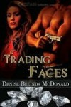 Trading Faces - Denise B McDonald