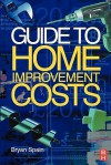 Guide to Home Improvement Costs - Bryan J.D. Spain